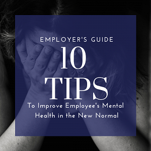 10 Tips to Improve Employee's Mental Health in the New Normal