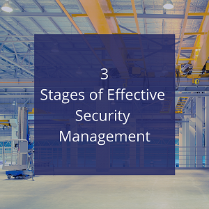 3 Stages of Effective Security Management